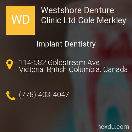 Westshore Denture Clinic Ltd Cole Merkley