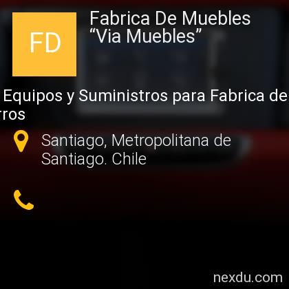"Fabrica De Muebles ""Via Muebles"""