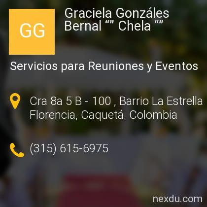 """Graciela Gonzáles Bernal """""""" Chela """""""""""
