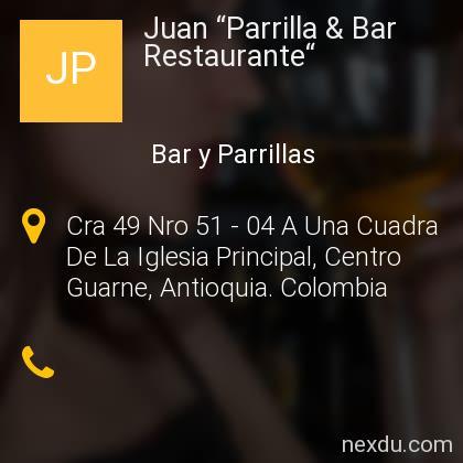 "Juan ""Parrilla & Bar Restaurante"""