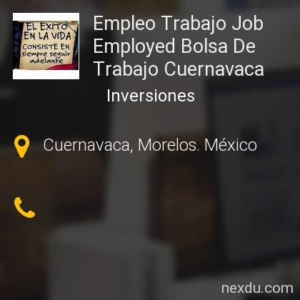 Empleo Trabajo Job Employed Bolsa De Trabajo Cuernavaca