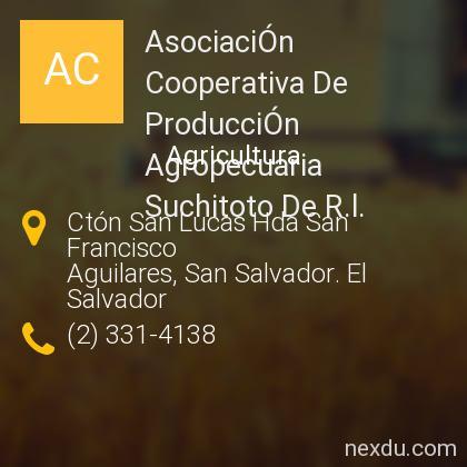 AsociaciÓn Cooperativa De ProducciÓn Agropecuaria Suchitoto De R.l.